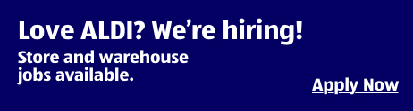 Love ALDI? We're hiring! Store and warehouse jobs available. Apply Now.