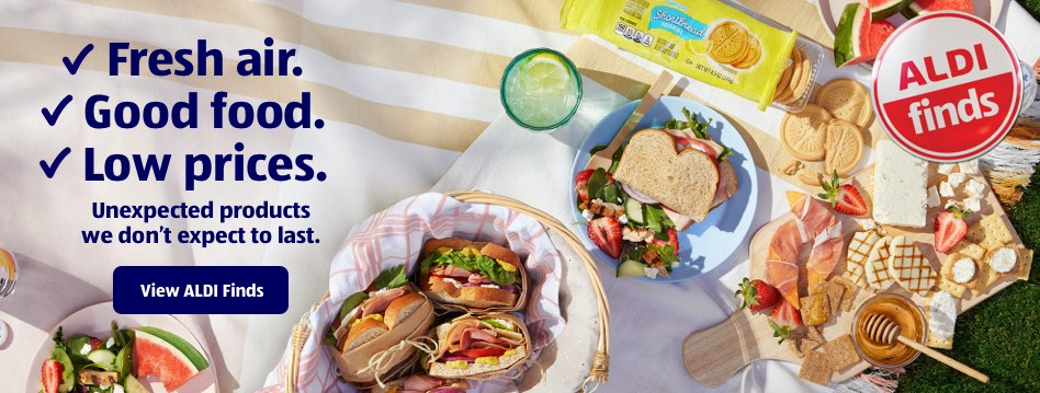 Fresh air. Good food. Low Prices. Unexpected products we don't expect to last. View ALDI Finds.