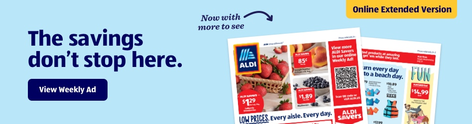 The savings don't stop here. Now with more to see. Online Extended Version. View Weekly Ad.