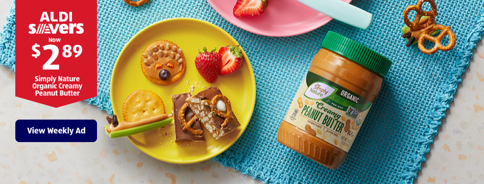 ALDI Savers. Now $2.89 Simply Nature Organic Creamy Peanut Butter. View Weekly Ad.