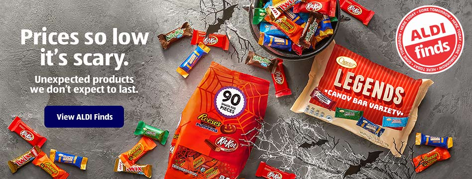 Prices so low it's scary. Unexpected products we don't expect to last. View ALDI Finds.