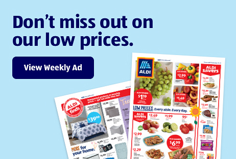 Don't miss out on our low prices. View Weekly Ad.