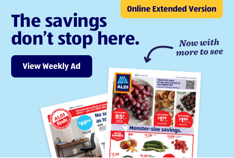 The savings don't stop here. Online Extended Version. Now with more to see. View Weekly Ad.