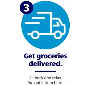 Step 3: Get groceries delivered.