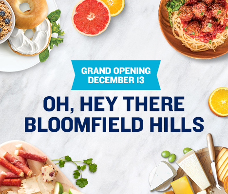 Grand Opening December 13. Oh, hey Bloomfield Hills.