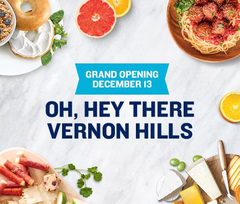 Grand Opening December 13. Oh, hey Vernon Hills.