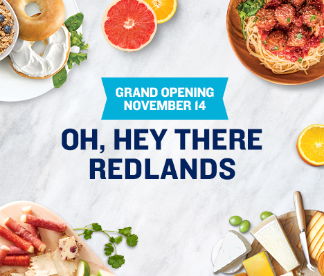 Grand Opening November 14. Oh, hey there Redlands.
