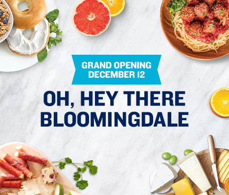 Grand Opening December 12. Oh, hey there Bloomingdale.