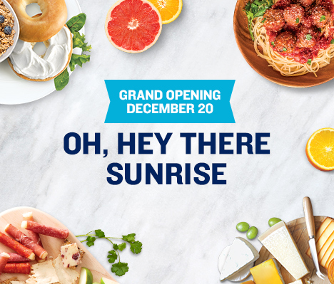 Grand Opening December 20. Oh, hey there Sunrise.