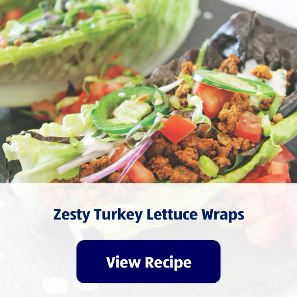 Zesty Turkey Lettuce Wraps. View Recipe.