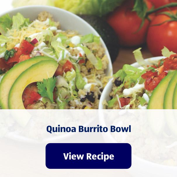 Quinoa Burrito Bowl. View Recipe.
