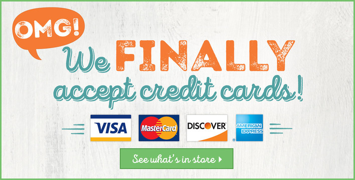 We Finally Accept Credit Cards!