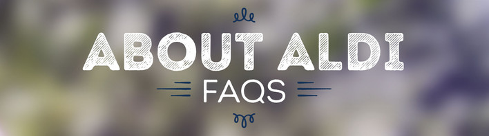 About ALDI FAQs